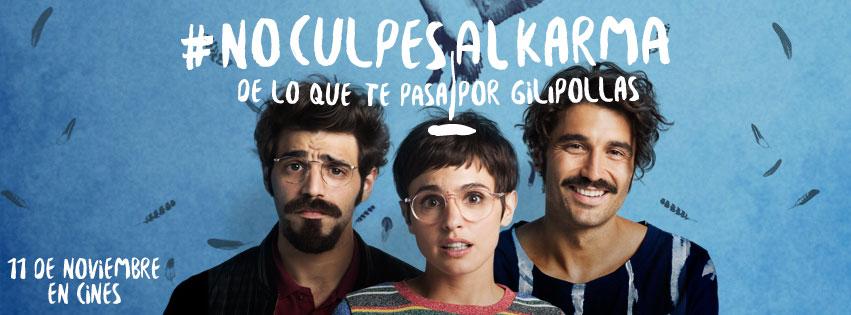 Cartelera de la película 'No culpes al karma de lo que te pasa por gilipollas', que se estrena hoy. / Sony Pictures España.